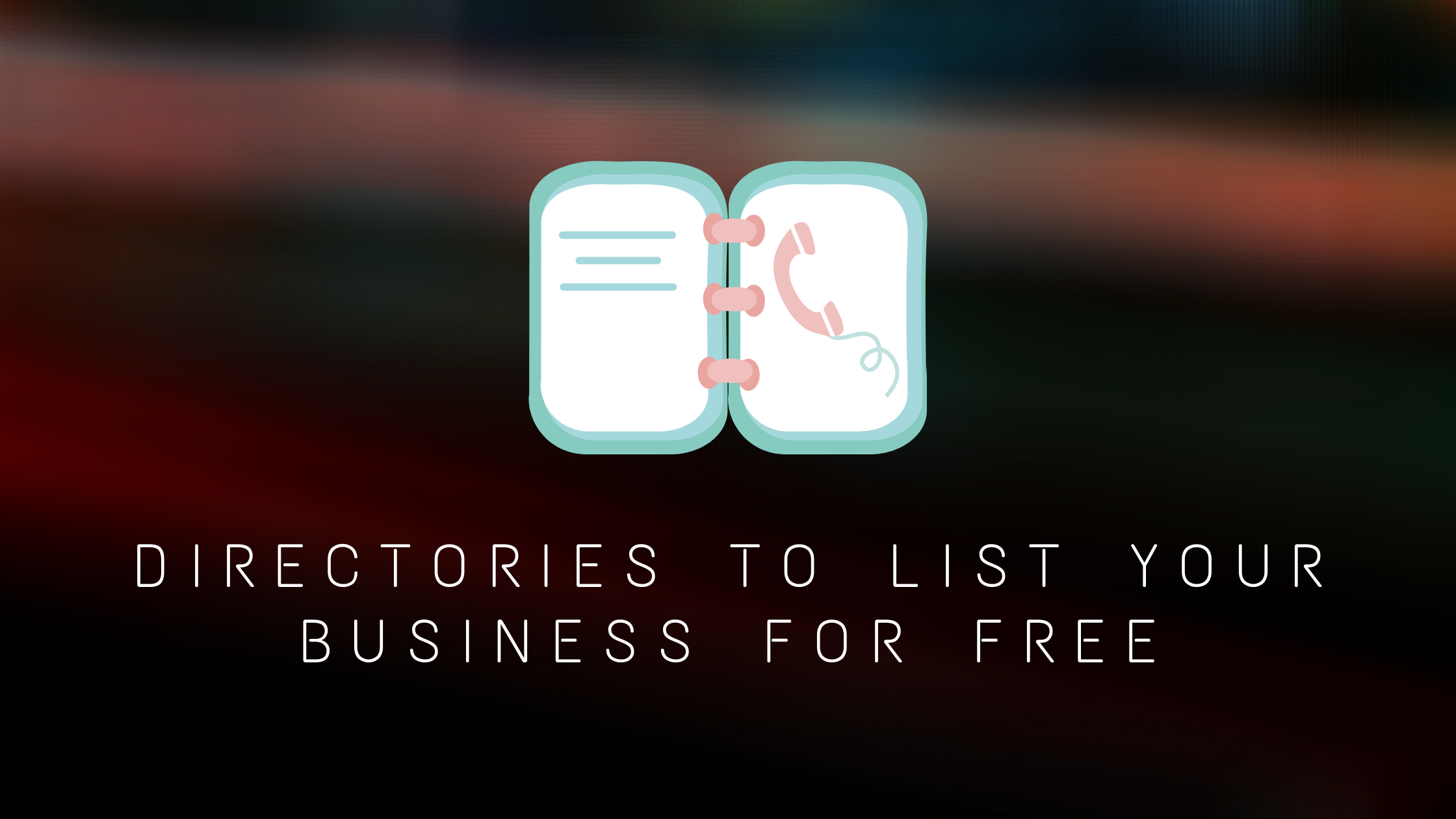 The Ultimate List Of Local Directories For Your Online Business